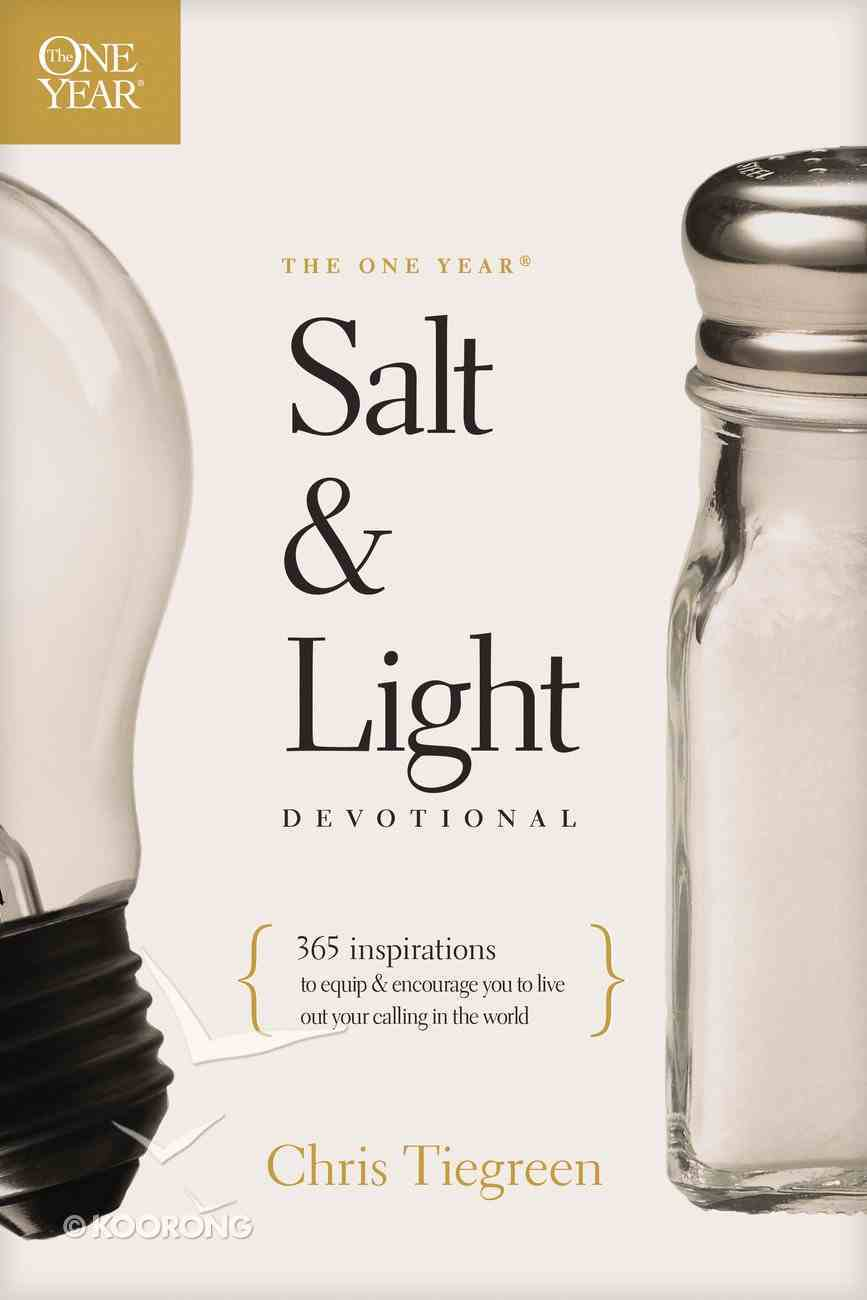 The One Year Salt and Light Devotional: 365 Inspirations to Equip and Encourage You to Live Out Your Calling in the World Paperback