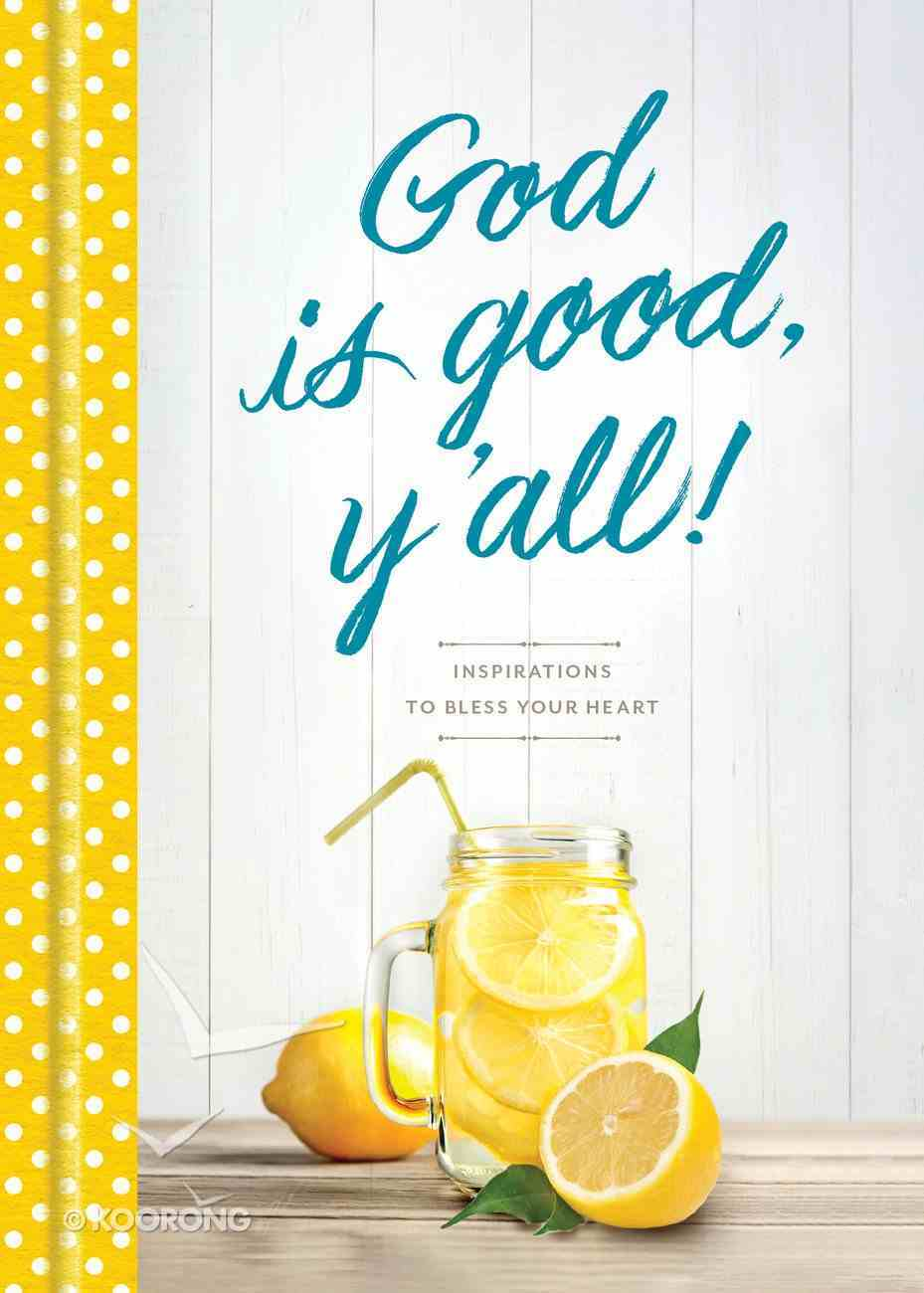 God is Good, Y'all!: Inspirations to Bless Your Heart Hardback