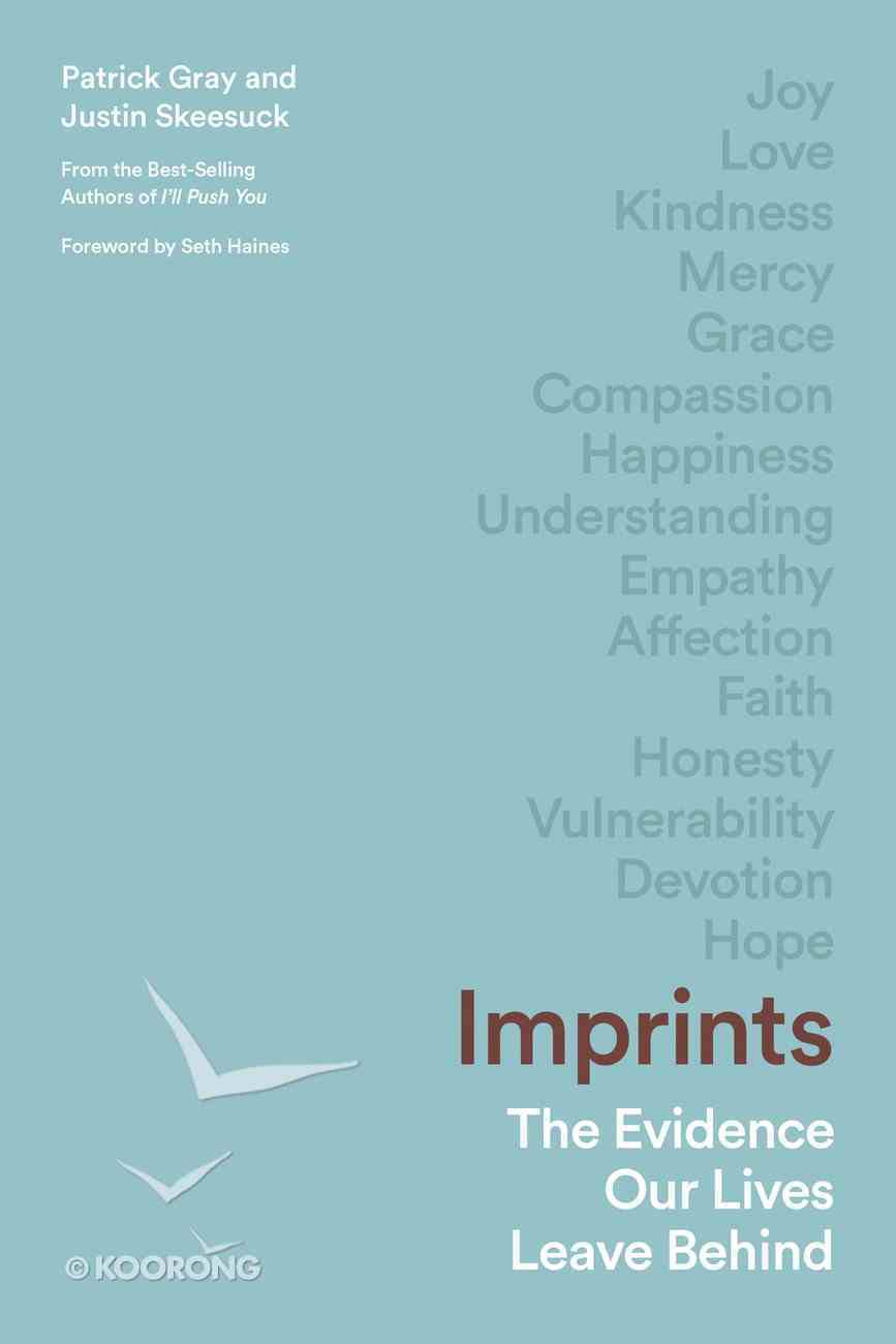 Imprints: The Evidence Our Lives Leave Behind Paperback