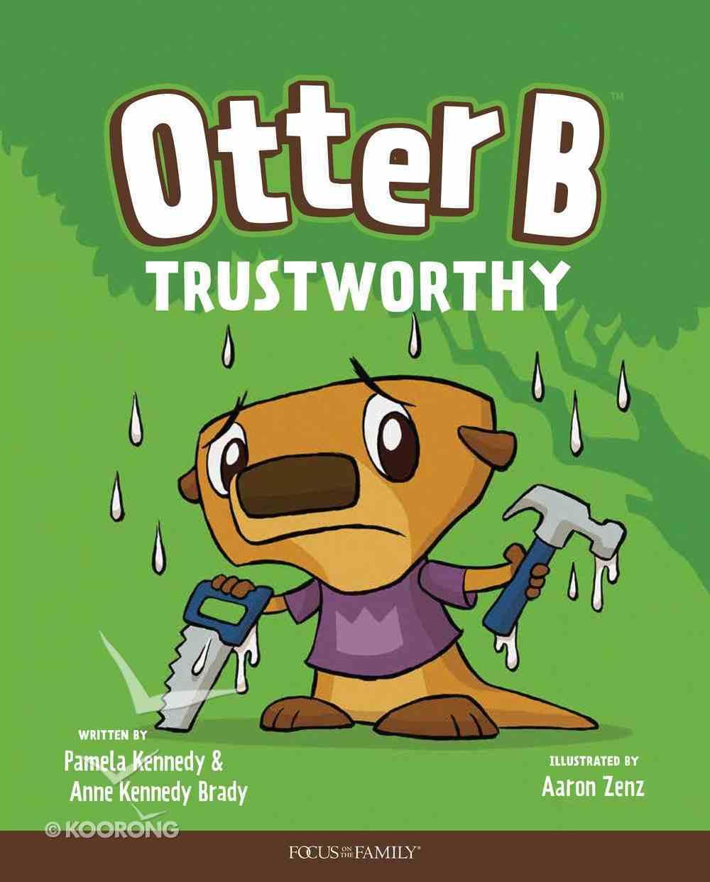 Trustworthy (#06 in Otter B Series) Hardback