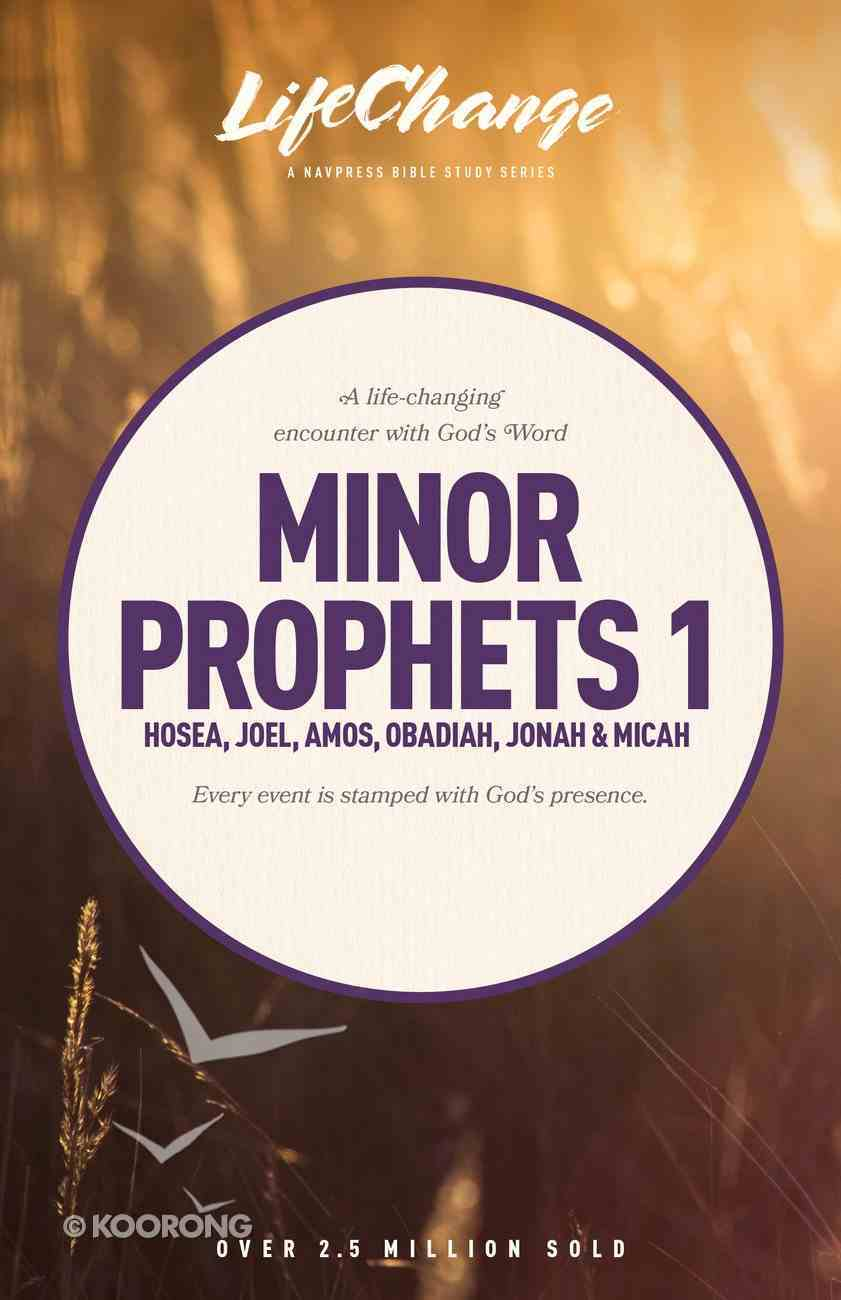 Minor Prophets 1 (Lifechange Study Series) Paperback