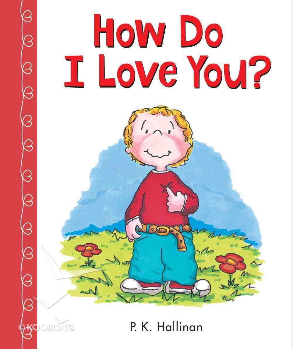 How Do I Love You? Board Book