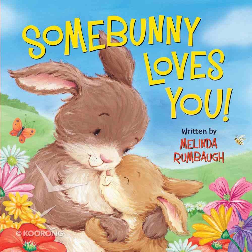 Somebunny Loves You! Padded Board Book
