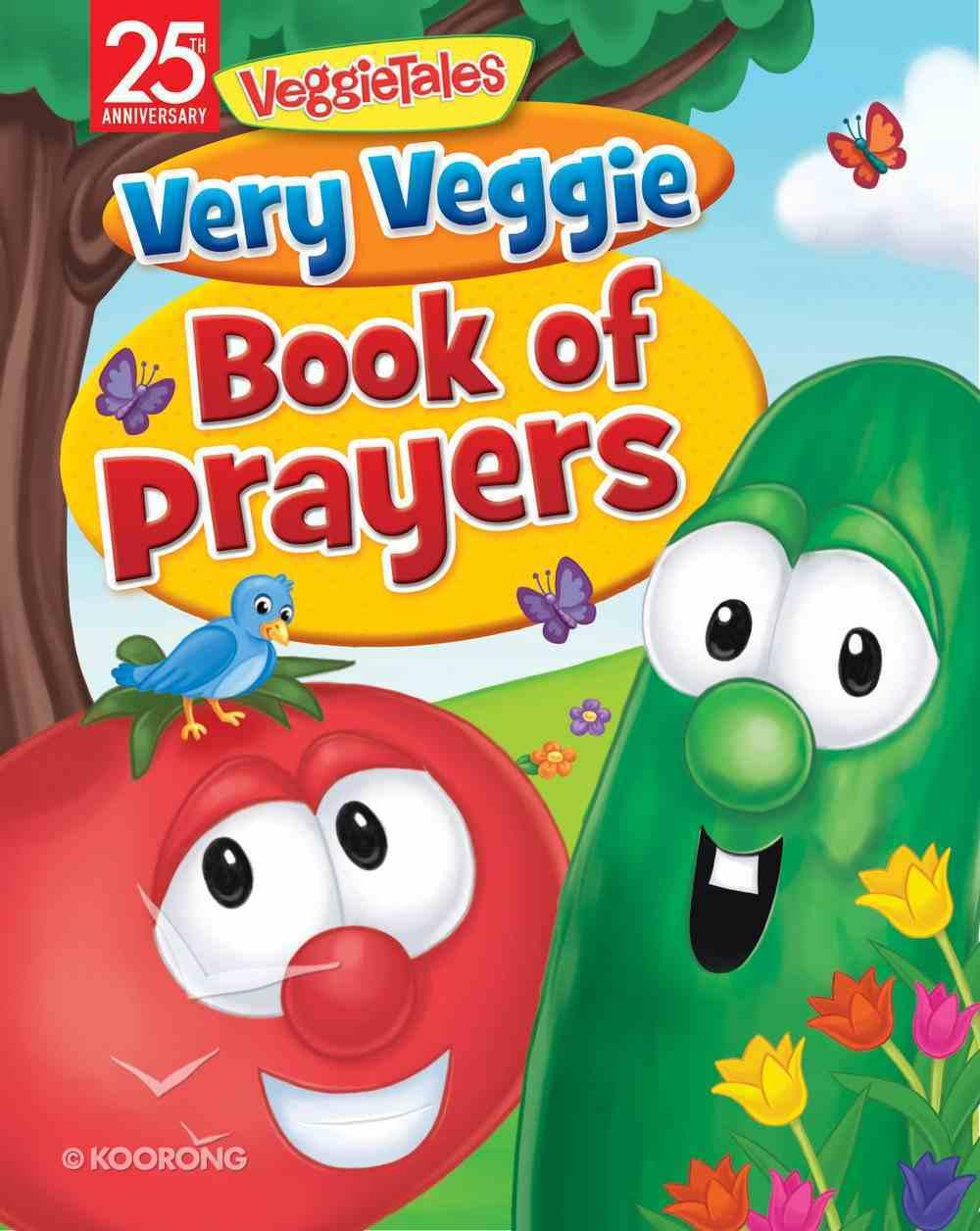 Very Veggie Book of Prayers (Veggie Tales (Veggietales) Series) Board Book