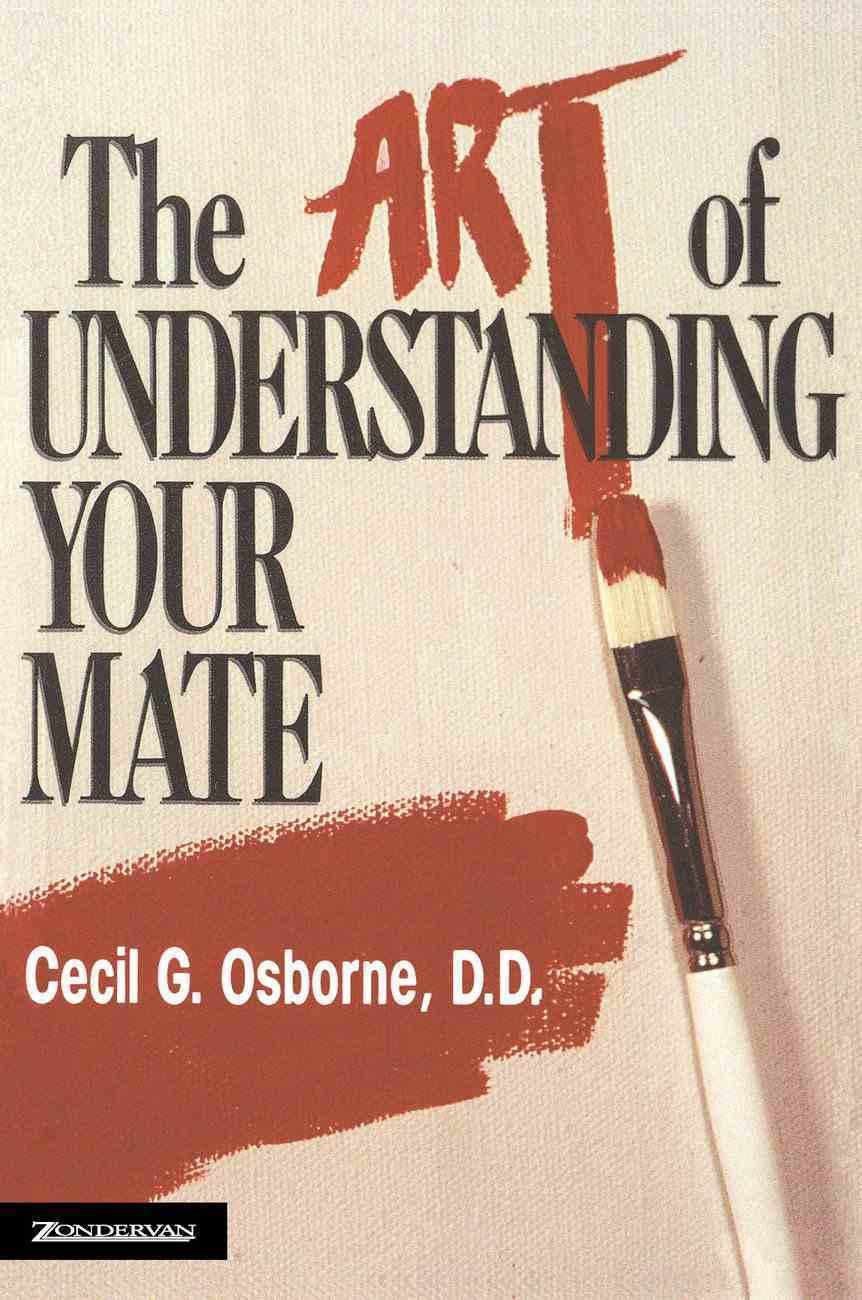Art of Understanding Your Mate the Paperback
