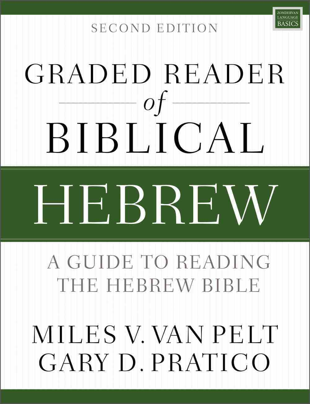 Graded Reader of Biblical Hebrew : A Guide to Reading the Hebrew Bible (2nd Edition) (Zondervan Language Basics Series) Paperback