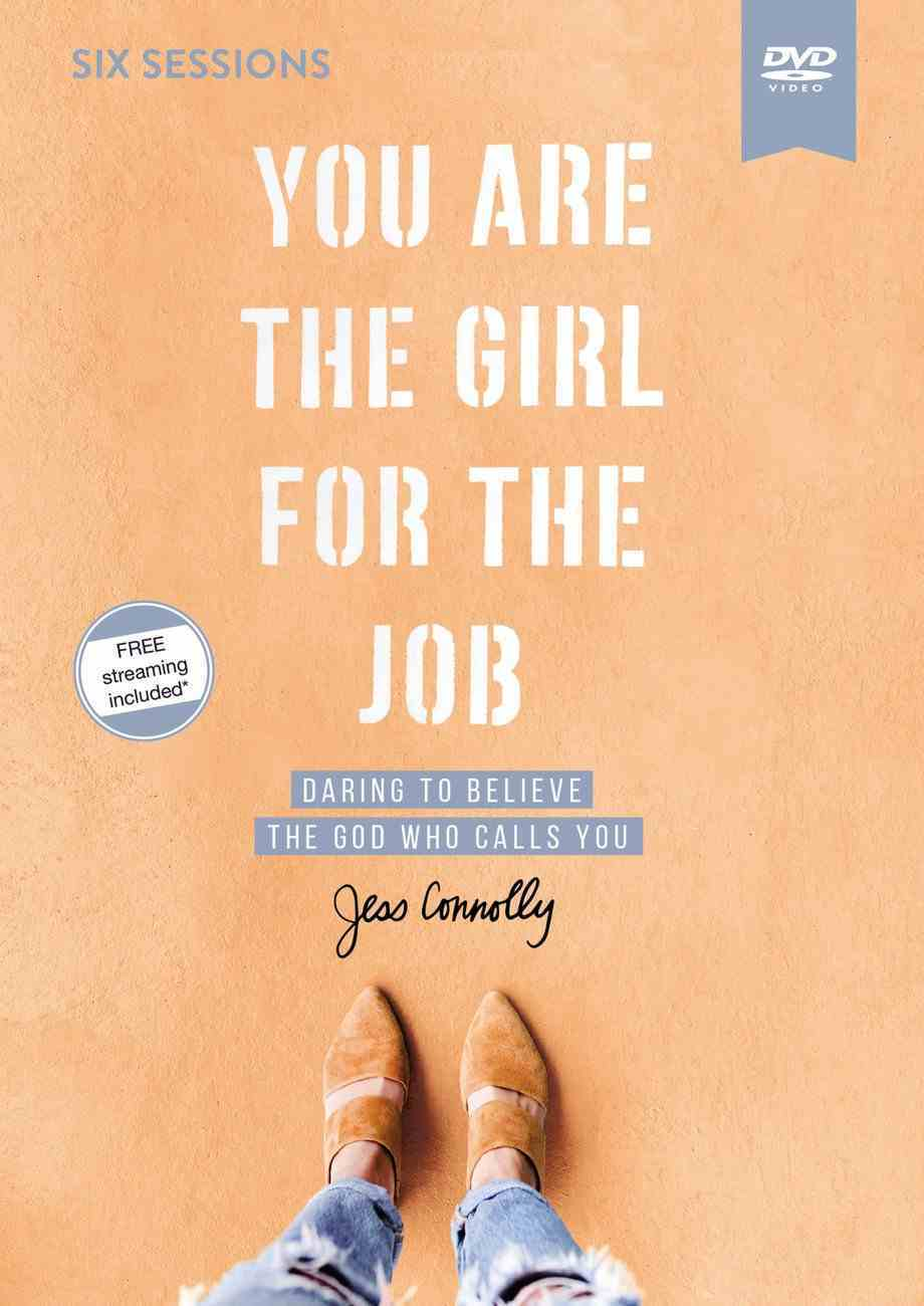 You Are the Girl For the Job: Daring to Believe the God Who Calls You (Video Study) DVD
