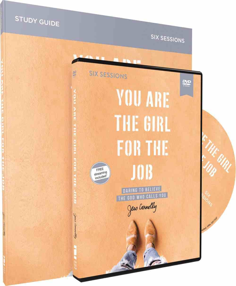 You Are the Girl For the Job: Daring to Believe the God Who Calls You (Study Guide With Dvd) Pack