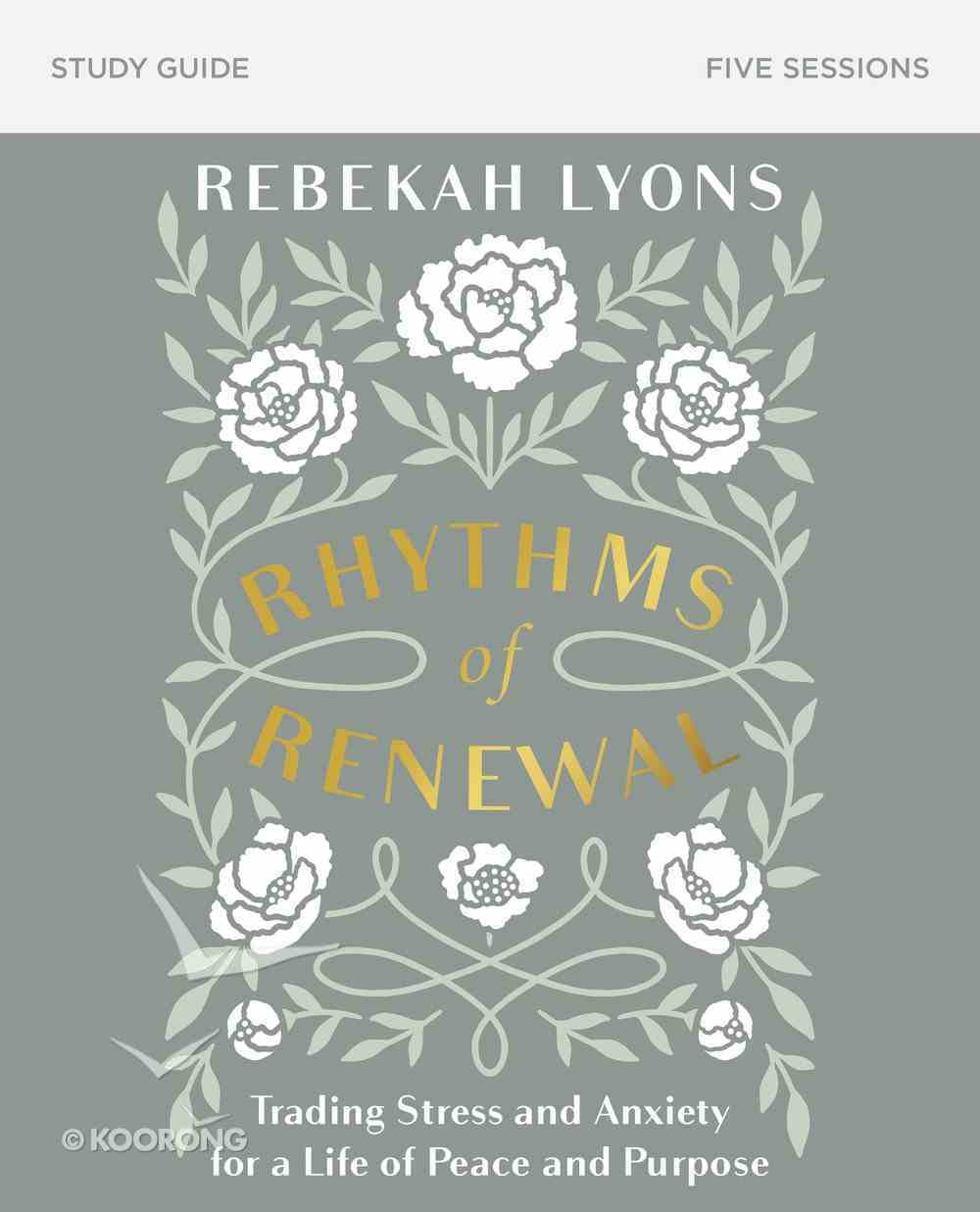 Rhythms of Renewal: Trading Stress and Anxiety For a Life of Peace and Purpose (Study Guide) Paperback