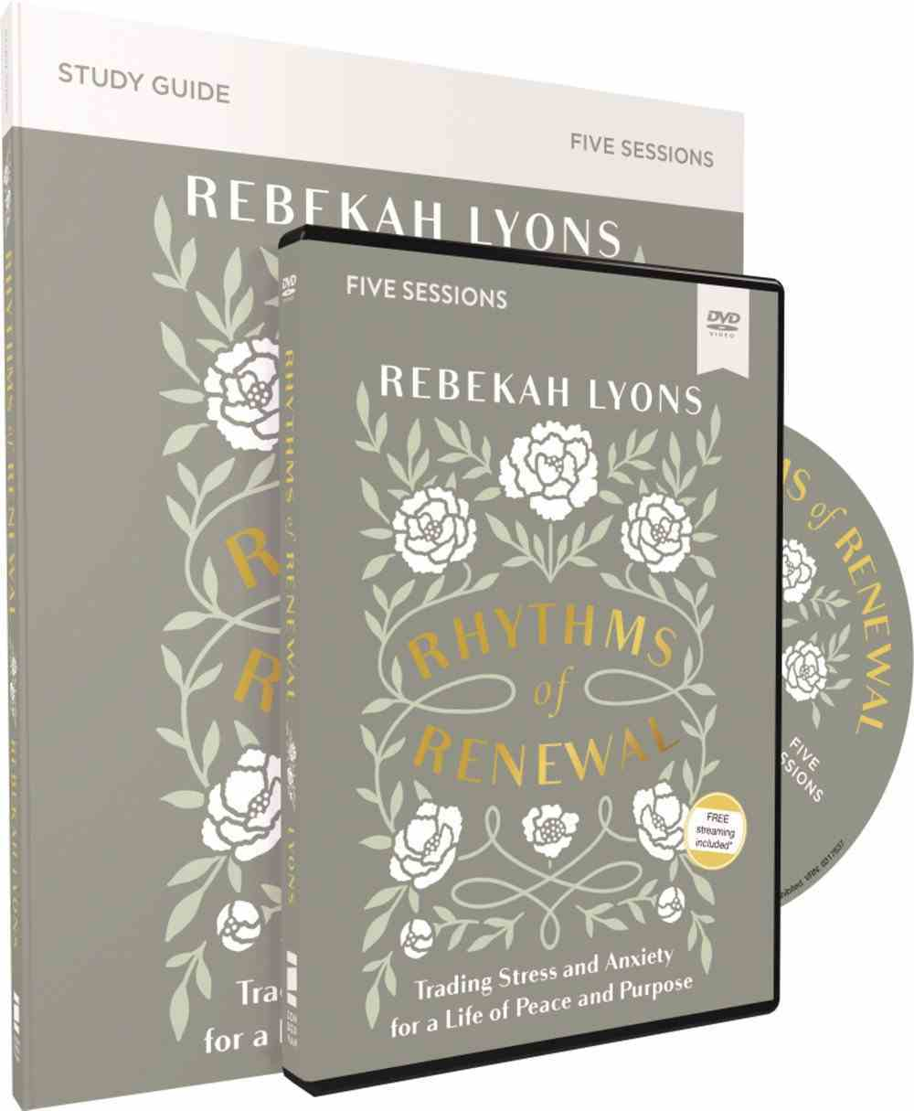 Rhythms of Renewal: Trading Stress and Anxiety For a Life of Peace and Purpose (Study Guide With Dvd) Pack