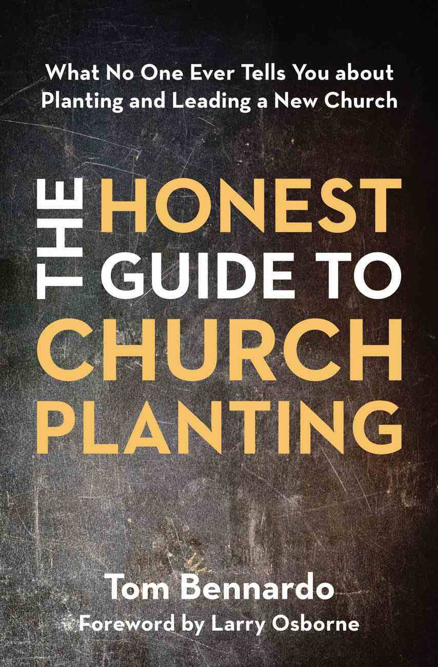 The Honest Guide to Church Planting: What No One Ever Tells You About Planting and Leading a New Church Paperback