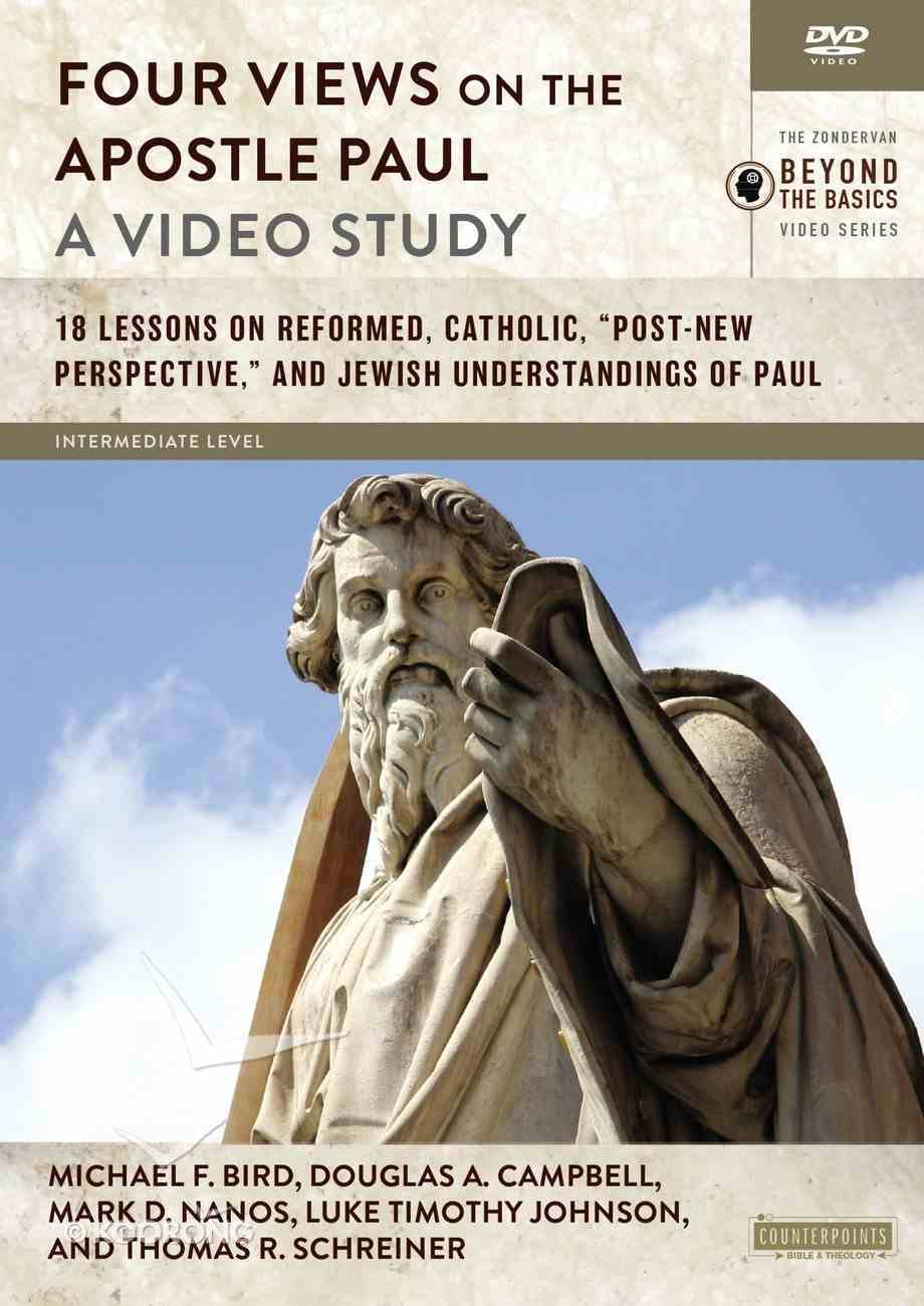 Four Views on the Apostle Paul : 18 Lessons on Reformed, Catholic, 'Post-New Perspective', and Jewish Understandings of Paul (Video Study) (Zondervan Beyond The Basics Video Series) DVD