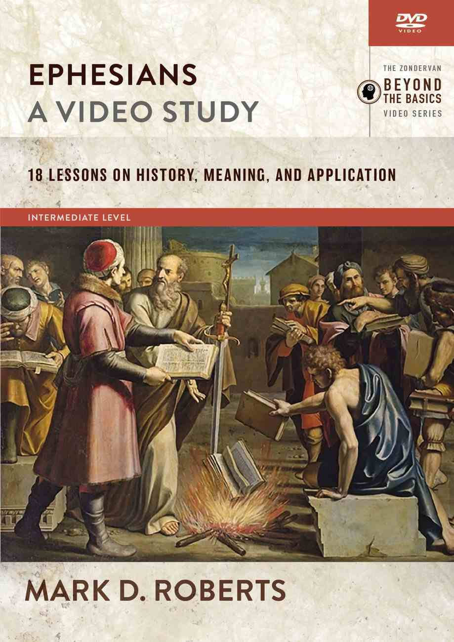 Ephesians : 18 Lessons on History, Meaning, and Application (Video Study) (Zondervan Beyond The Basics Video Series) DVD