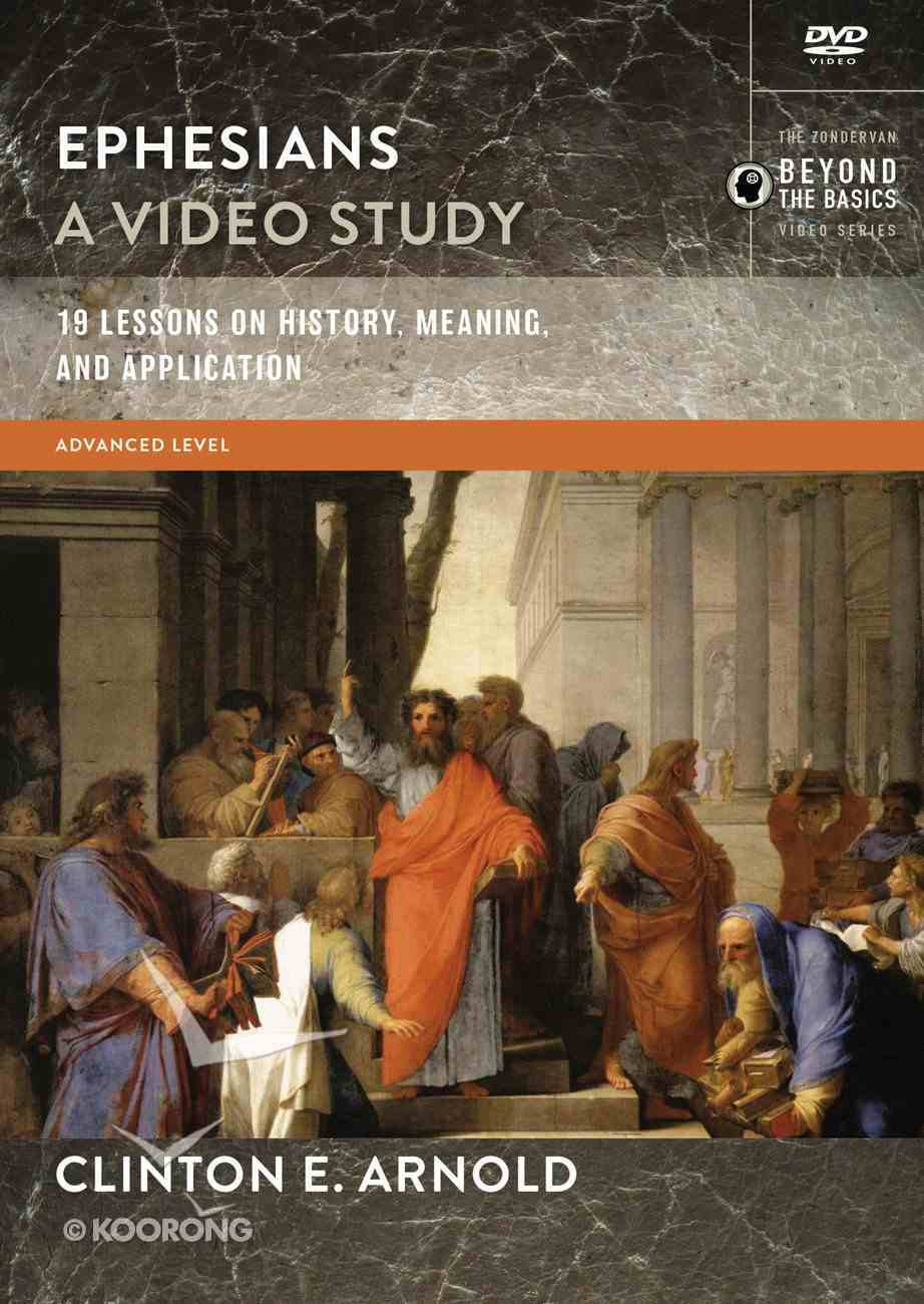 Ephesians : 19 Lessons on History, Meaning, and Application (Video Study) (Zondervan Beyond The Basics Video Series) DVD