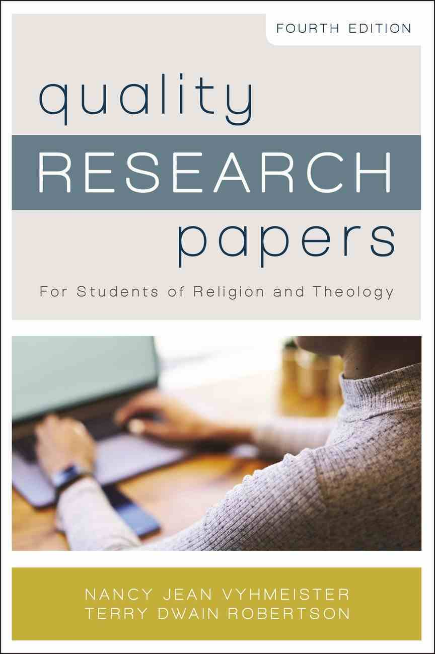 Quality Research Papers: For Students of Religion and Theology Paperback