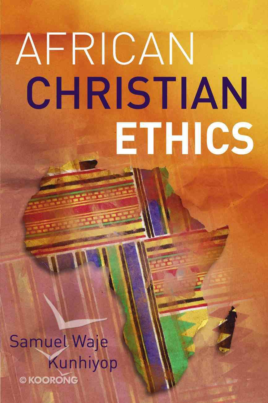 African Christian Ethics Paperback