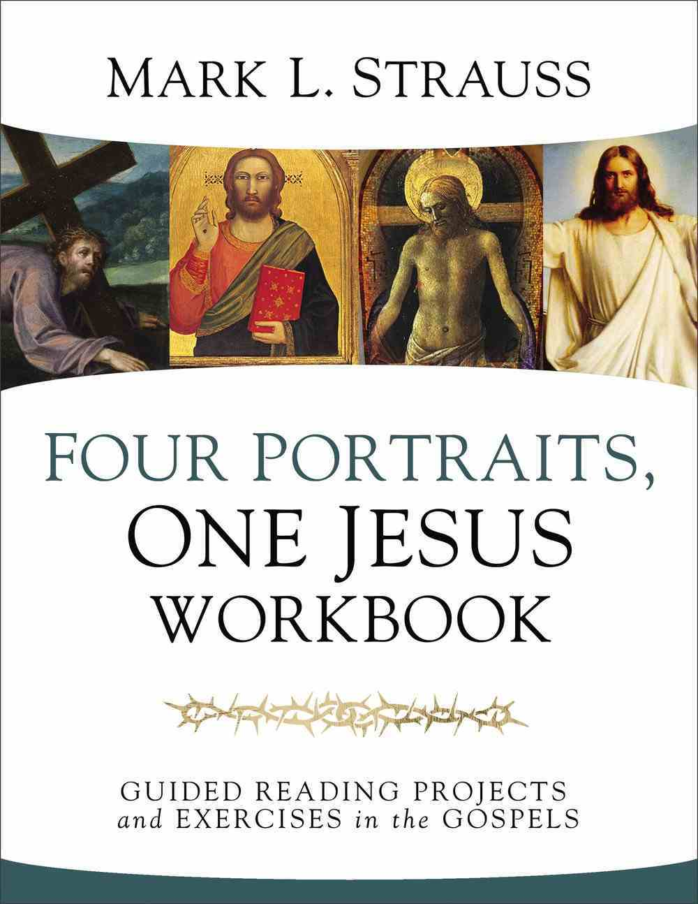 Four Portraits, One Jesus: Guided Reading Projects and Exercises in the Gospels (Workbook) Paperback