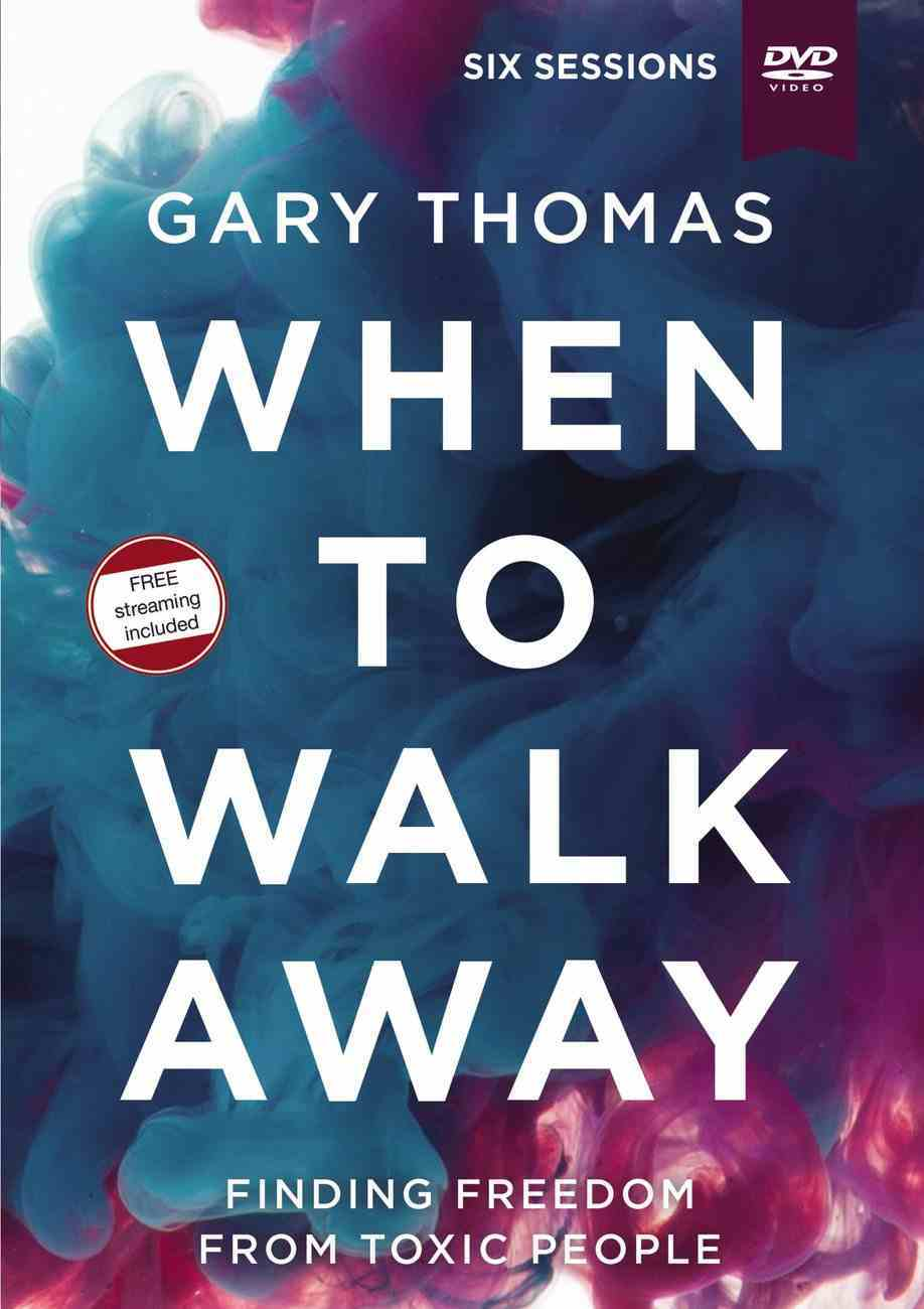 When to Walk Away: Finding Freedom From Toxic People (Video Study) DVD