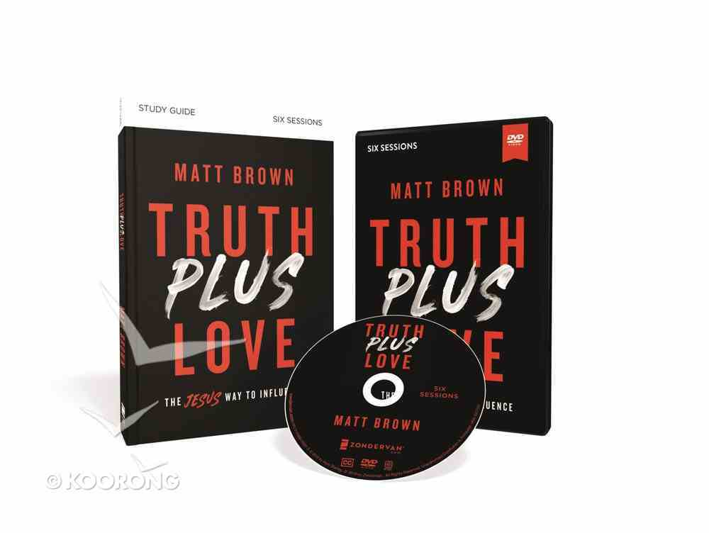 Truth Plus Love: The Jesus Way to Influence (6 Sessions) (Study Guide With Dvd) Paperback