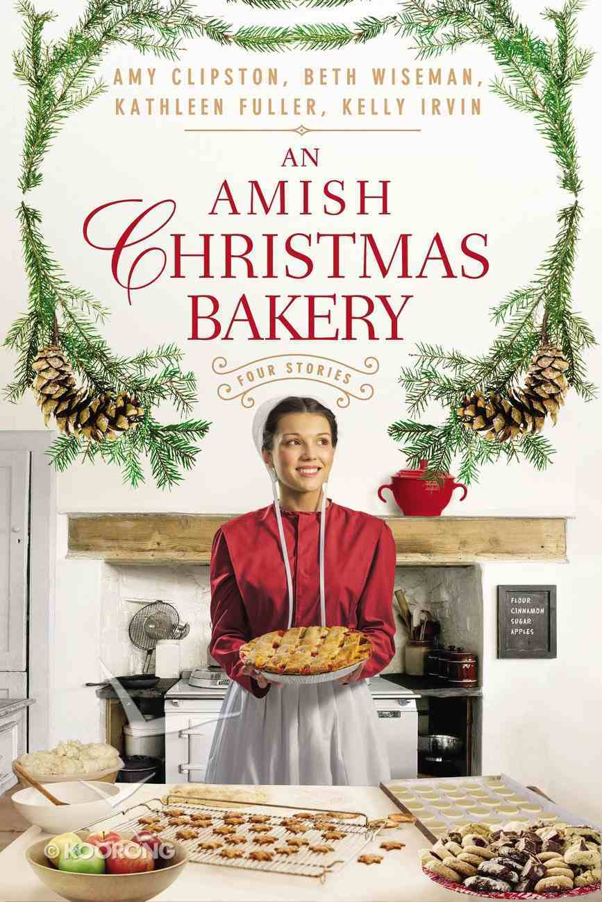 An Amish Christmas Bakery: Four Stories Paperback