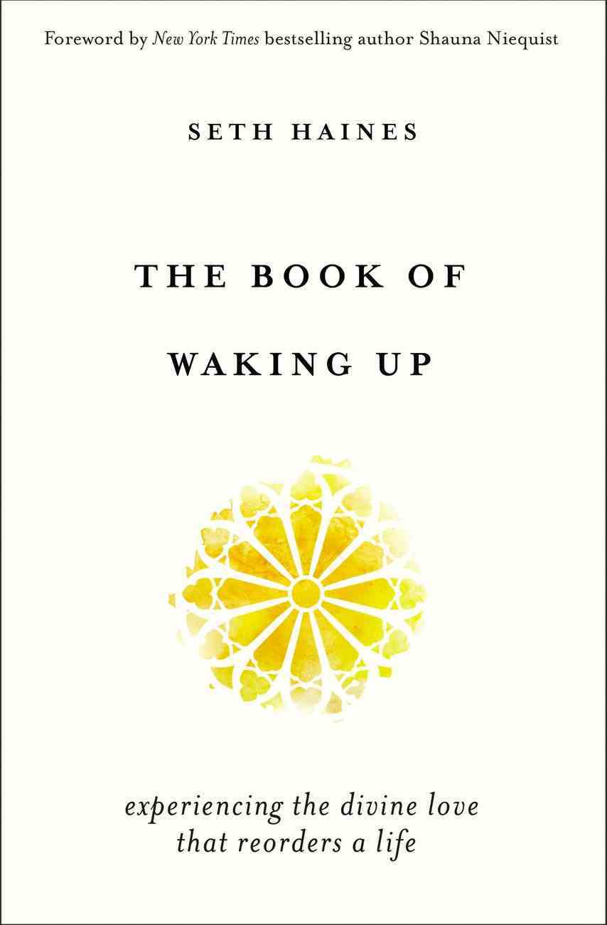 The Book of Waking Up: Experiencing the Divine Love That Reorders a Life Paperback