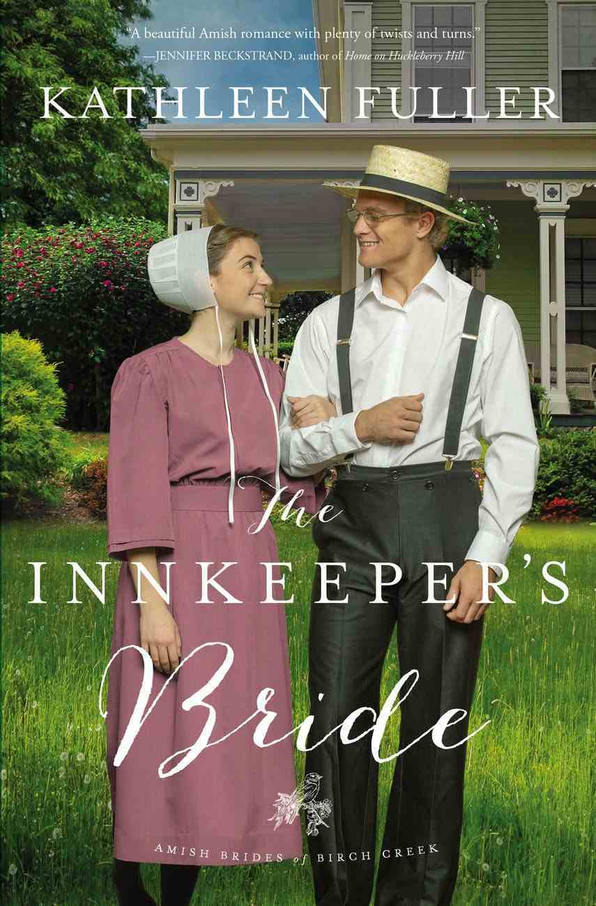 The Innkeeper's Bride (#03 in Amish Brides Of Birch Creek Series) Paperback