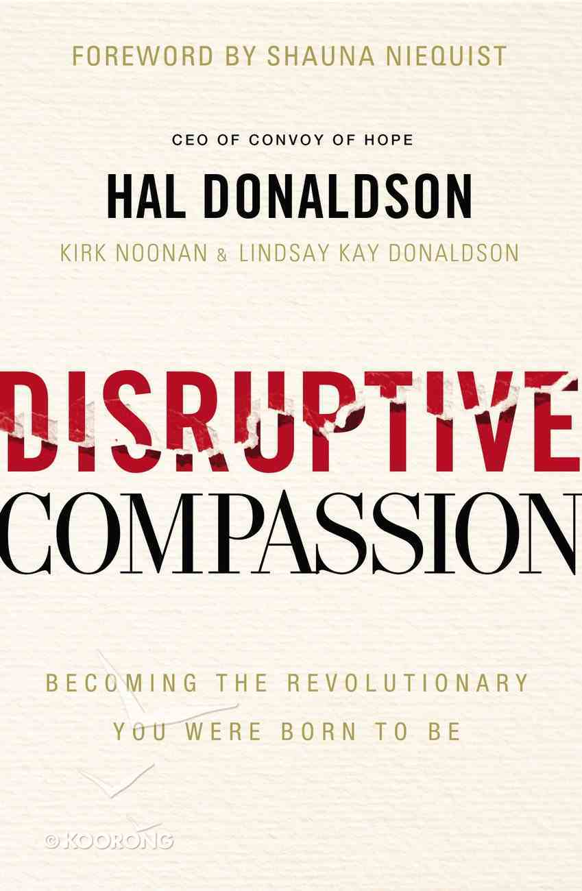 Disruptive Compassion: Becoming the Revolutionary You Were Born to Be Paperback