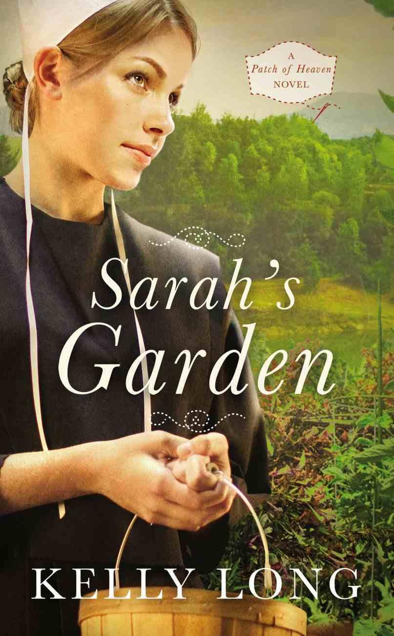 Sarah's Garden (A Patch Of Heaven Series) Mass Market
