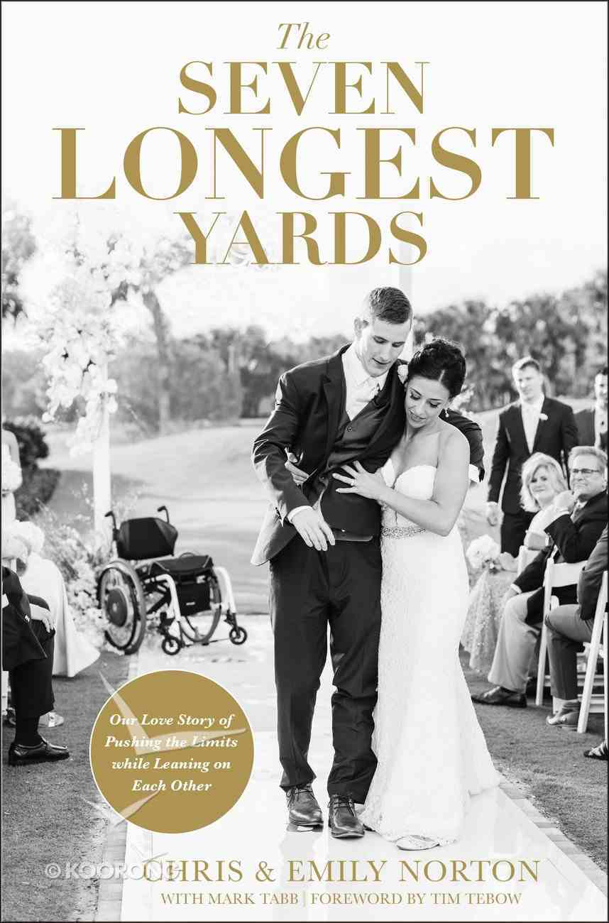 The Seven Longest Yards: Our Love Story of Pushing the Limits While Leaning on Each Other Hardback