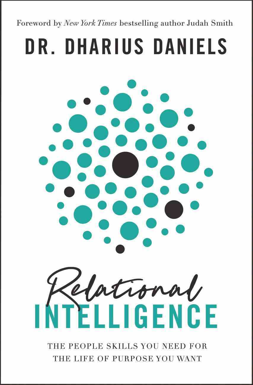 Relational Intelligence: The People Skills You Need For the Life of Purpose You Want Hardback