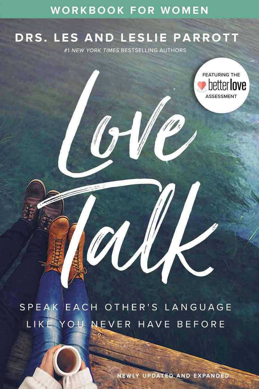 Love Talk: Speak Each Other's Language Like You Never Have Before (Workbook For Women) Paperback