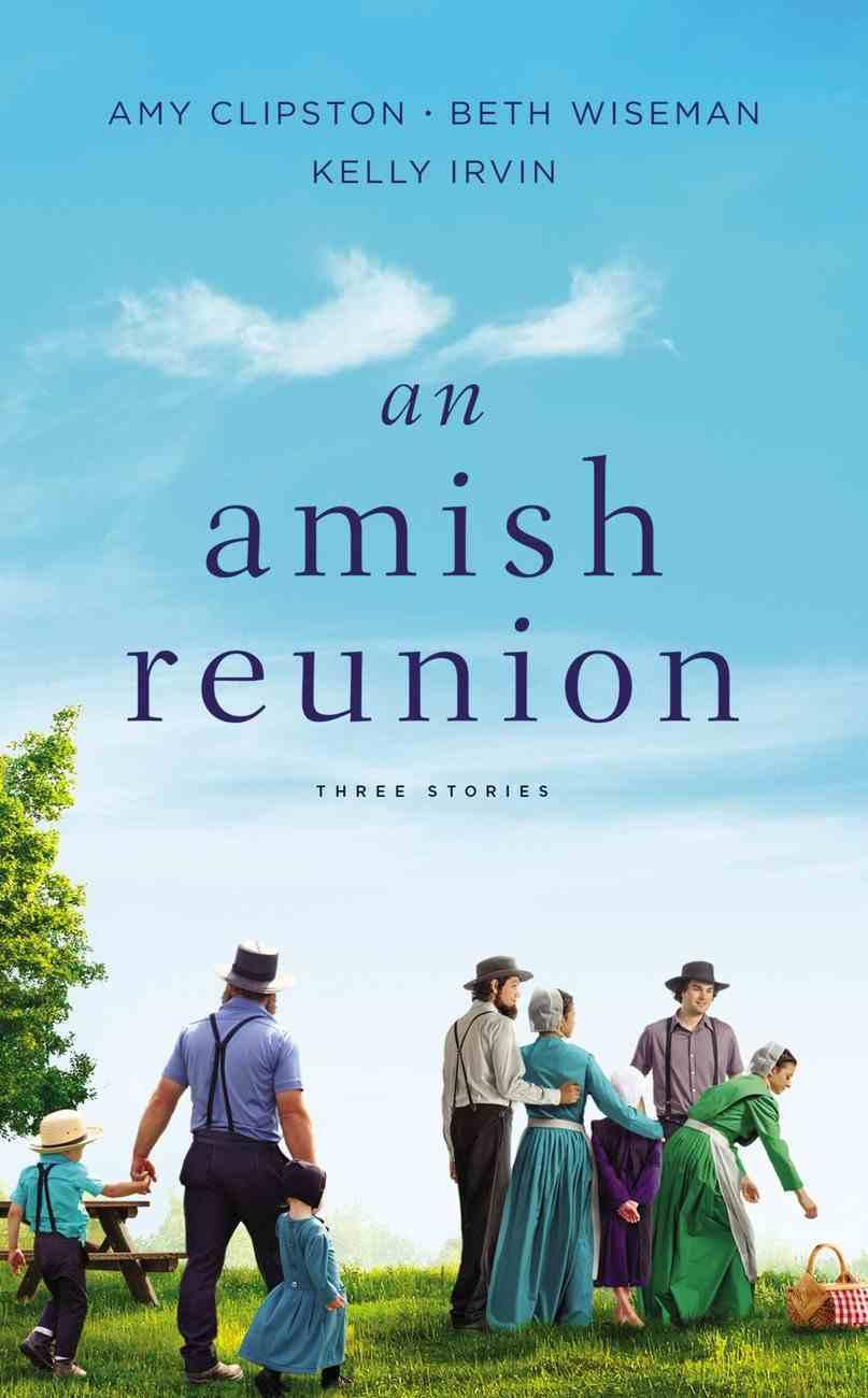 An Amish Reunion: Three Stories Mass Market