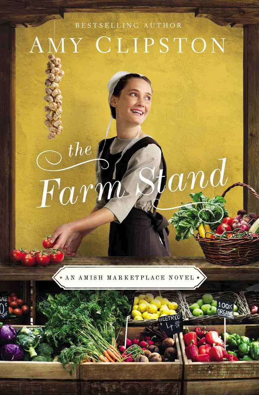 The Farm Stand (An Amish Marketplace Series) Hardback