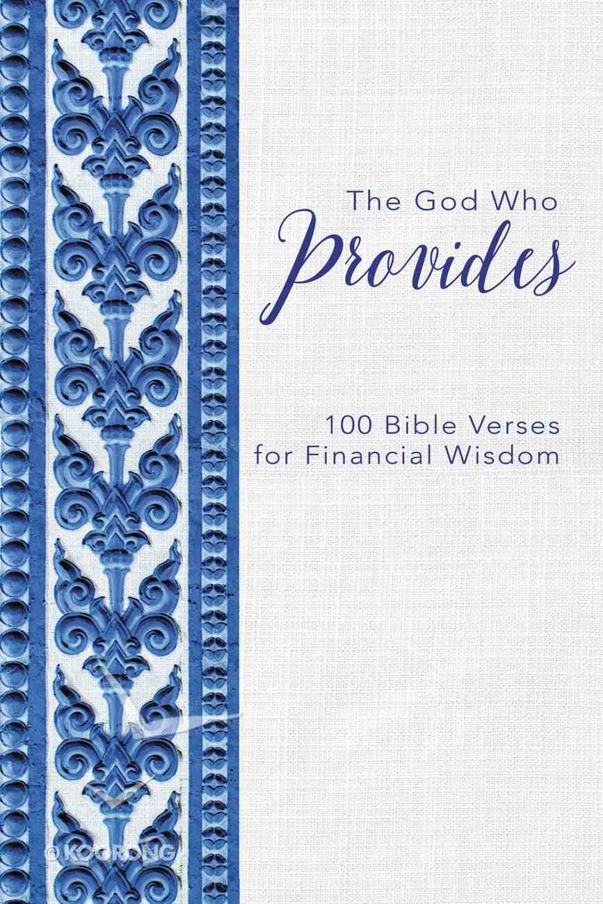 The God Who Provides: 100 Bible Verses For Financial Wisdom Hardback