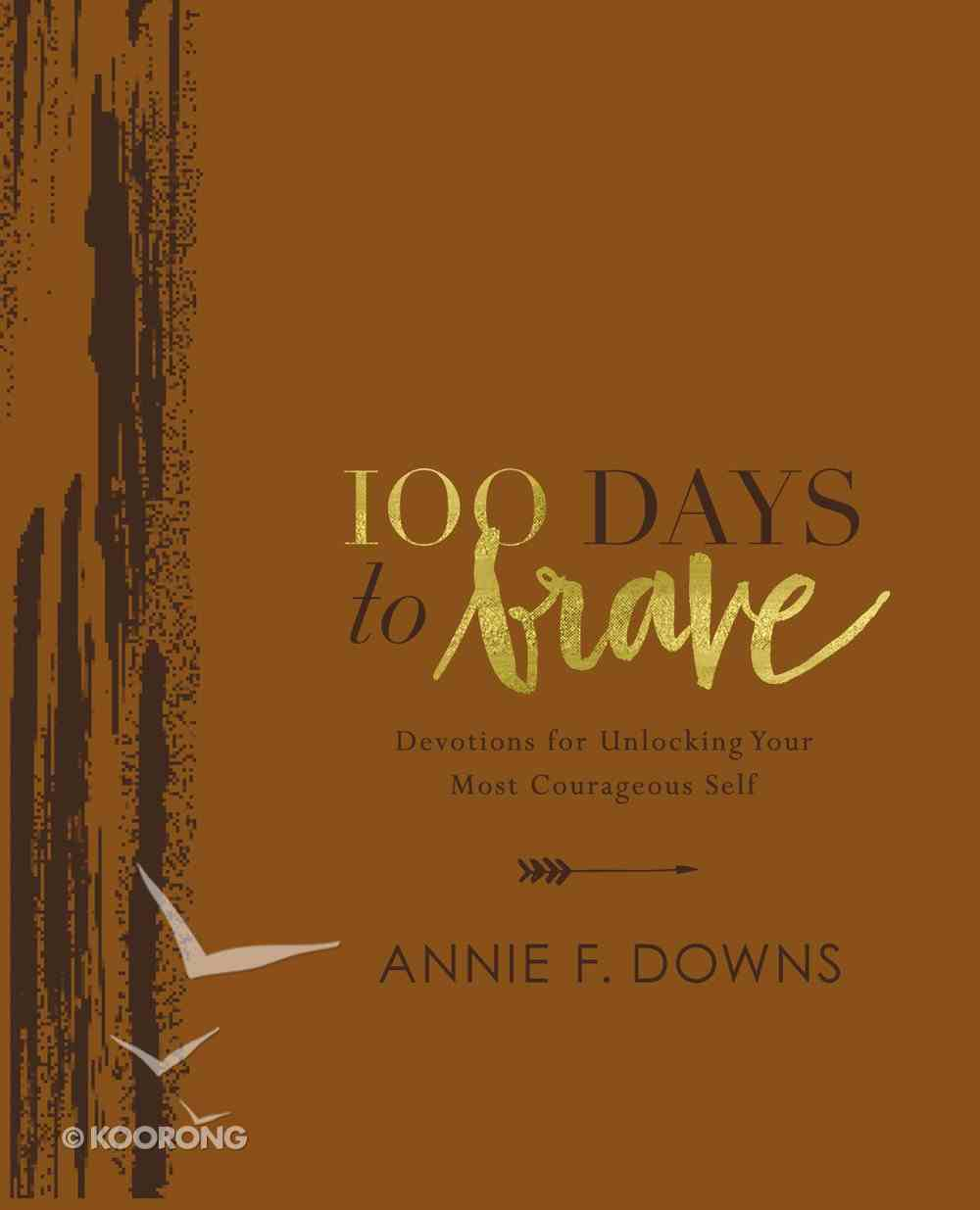 100 Days to Brave Deluxe Edition: Devotions For Unlocking Your Most Courageous Self Imitation Leather