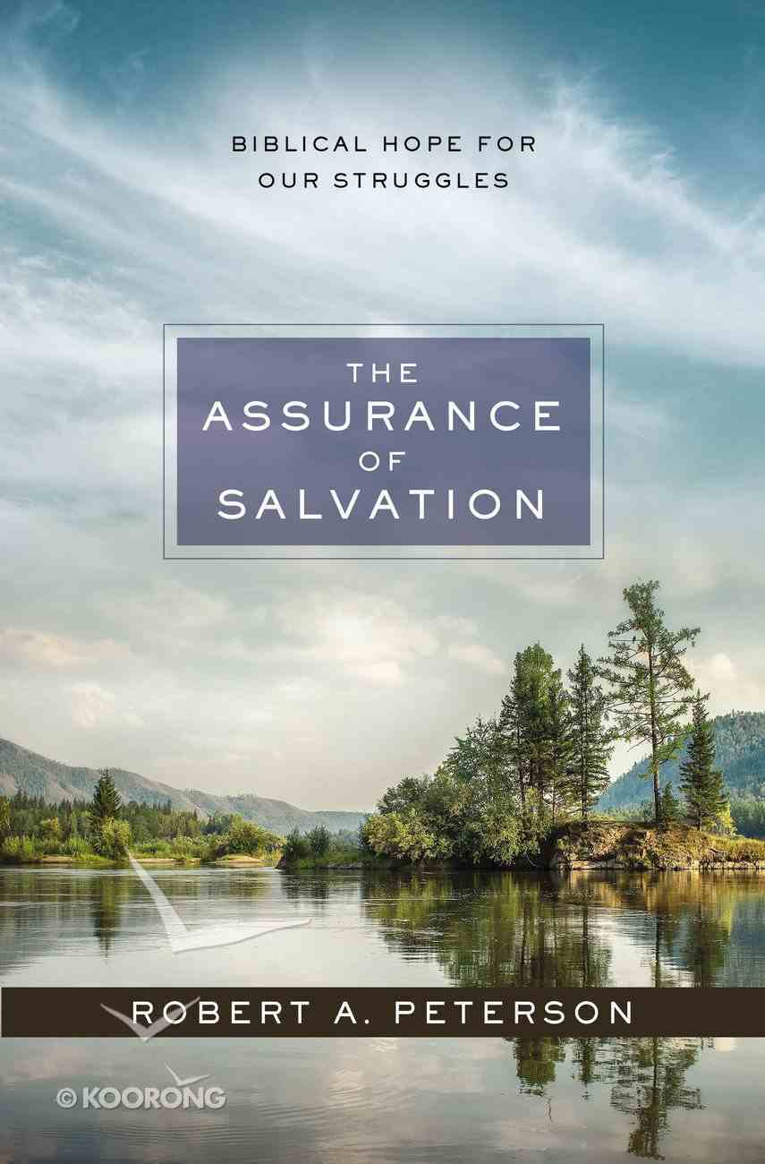 The Assurance of Salvation: Biblical Hope For Our Struggles Paperback