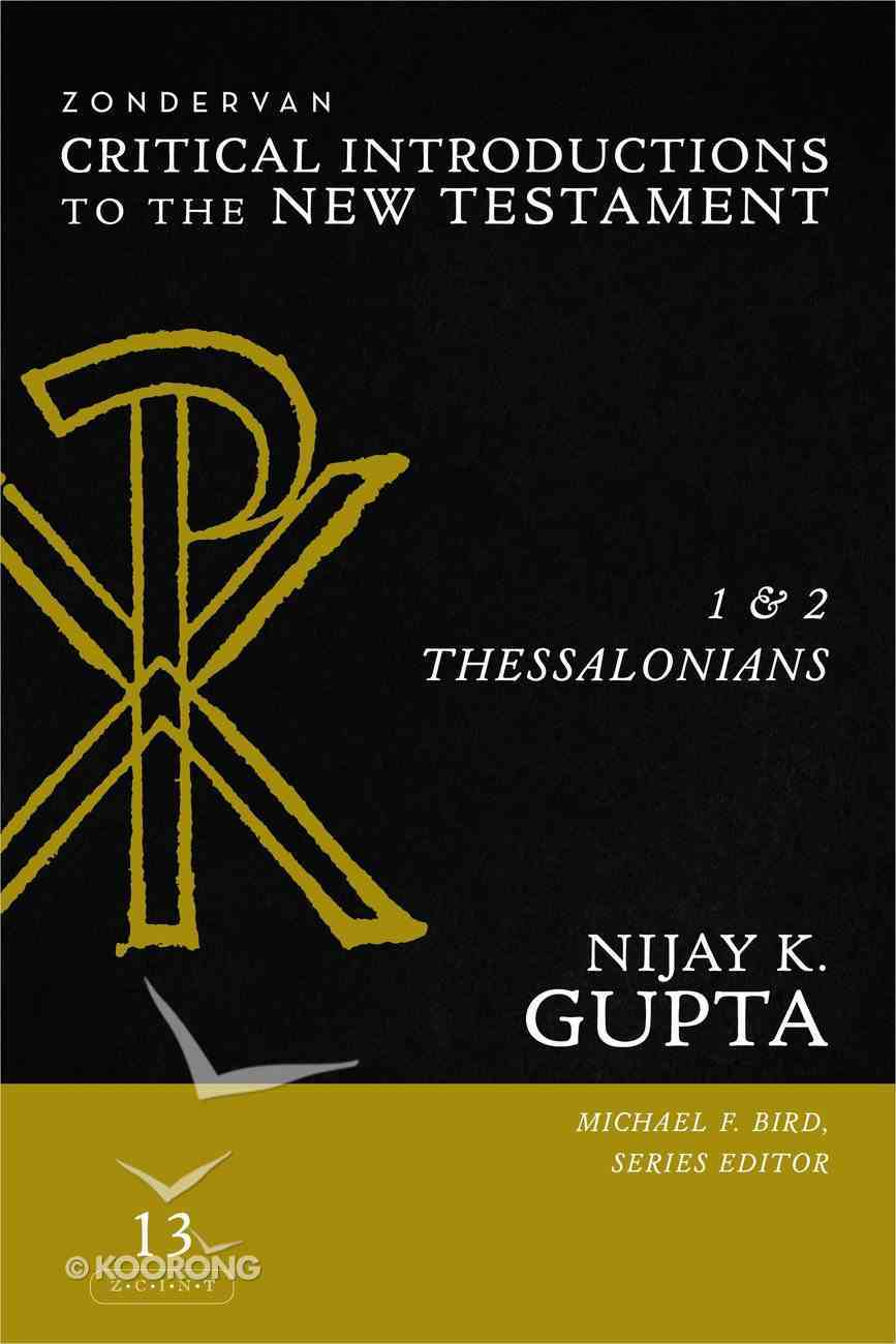 1 and 2 Thessalonians (Zondervan Critical Introductions To The New Testament Series) Hardback