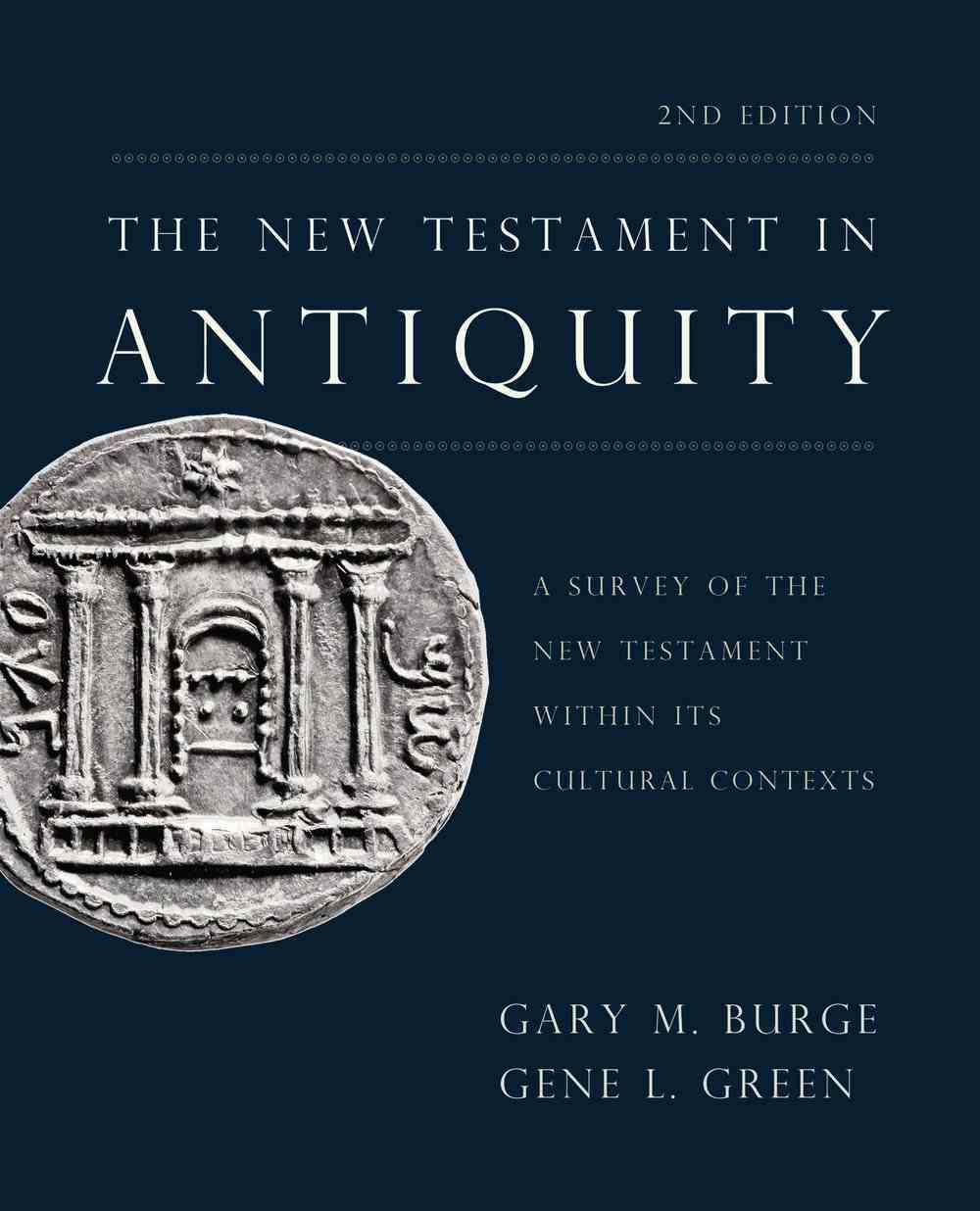 The New Testament in Antiquity: A Survey of the New Testament Within Its Cultural Contexts (2nd Edition) Hardback