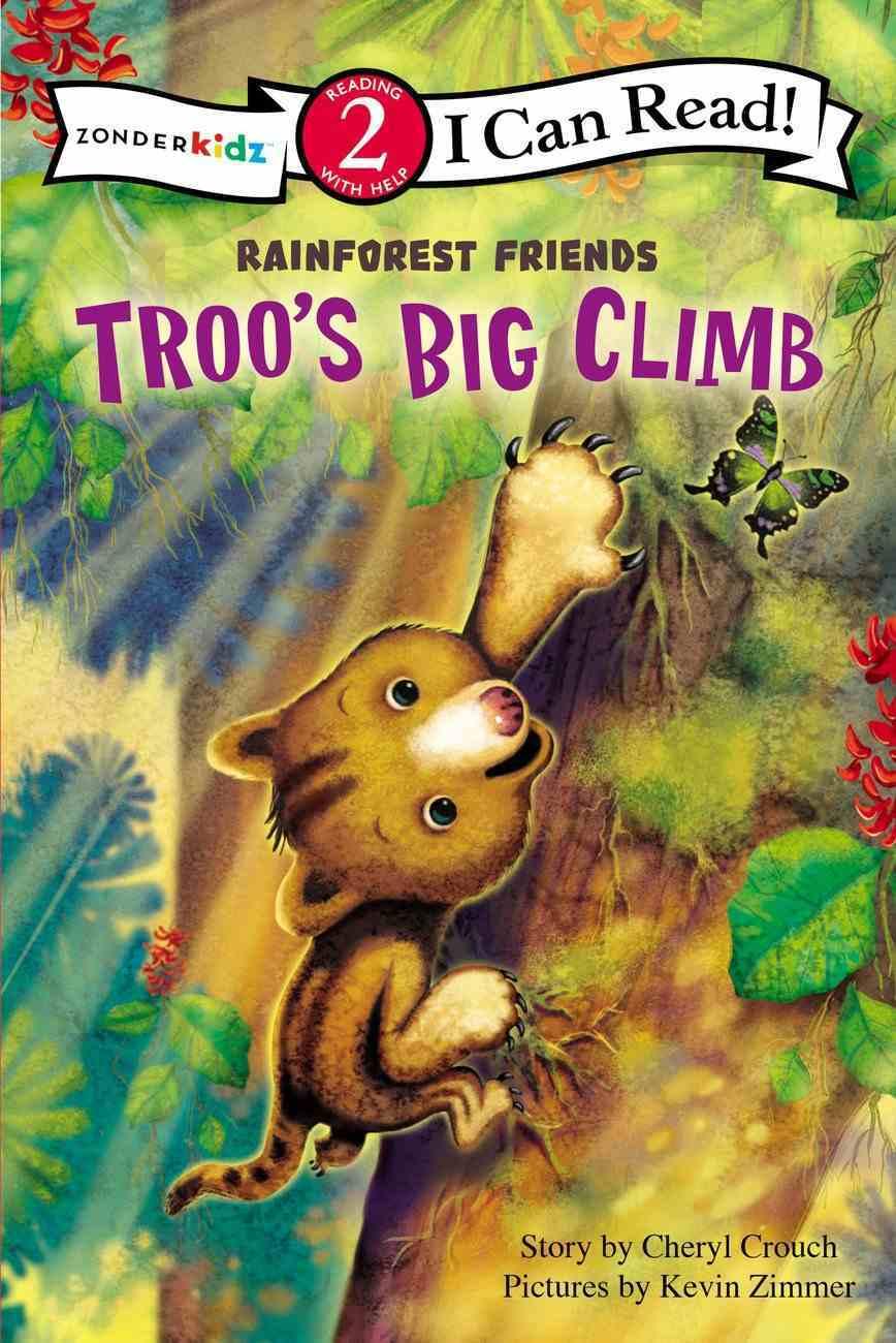 Troo's Big Climb (I Can Read!2/rainforest Friends Series) Paperback
