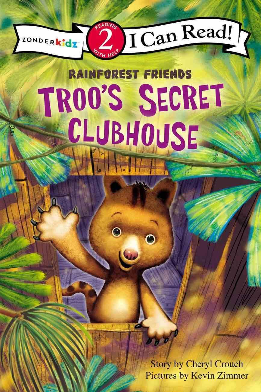 Troo's Secret Clubhouse (I Can Read!2/rainforest Friends Series) Paperback