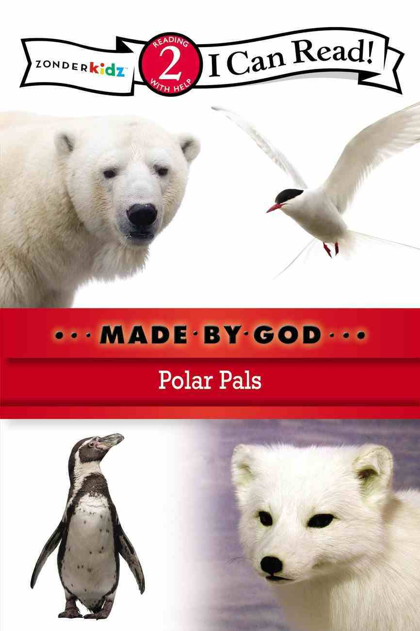 Polar Pals (I Can Read!2/made By God Series) Paperback
