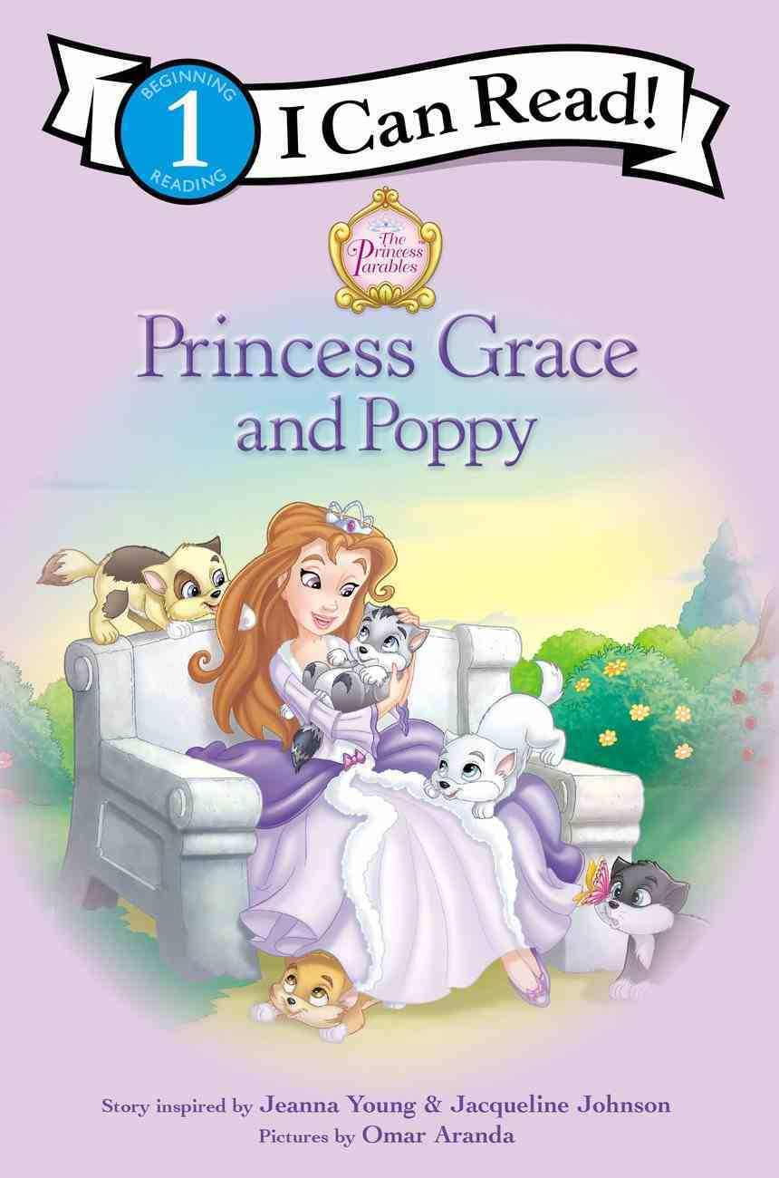 Princess Grace and Poppy (I Can Read!1/princess Parables Series) Paperback