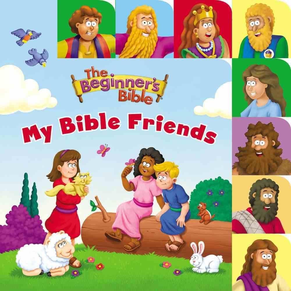 The Beginner's Bible My Bible Friends Board Book