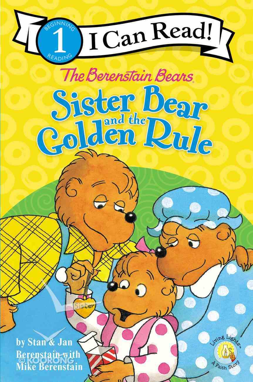 The Sister Bear and the Golden Rule (I Can Read!1/berenstain Bears Series) Paperback