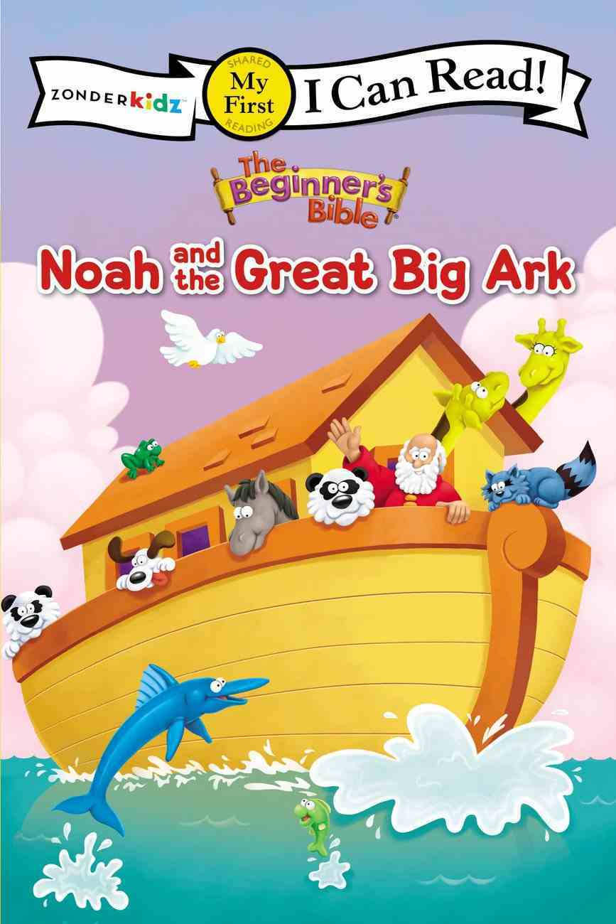 Noah and the Great Big Ark (My First I Can Read/beginners Bible Series) Paperback