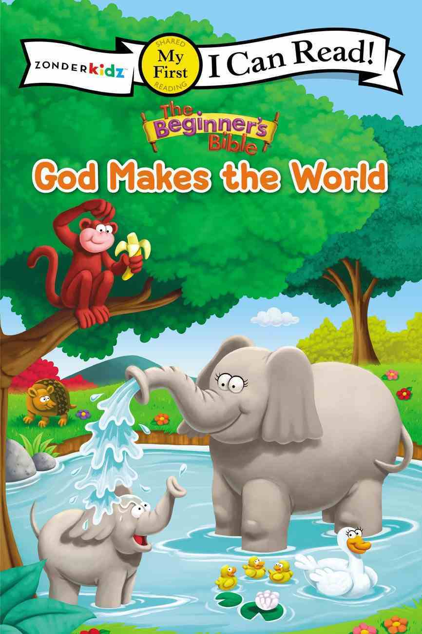 God Makes the World (My First I Can Read/beginners Bible Series) Paperback