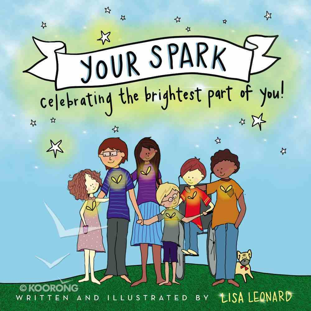 Your Spark: Celebrating the Brightest Part of You! Hardback