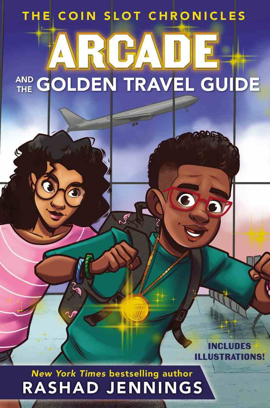 Arcade and the Golden Travel Guide (Coin Slot Chronicles Series) Hardback