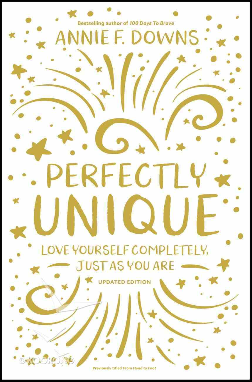 Perfectly Unique: Love Yourself Completely, Just as You Are Paperback