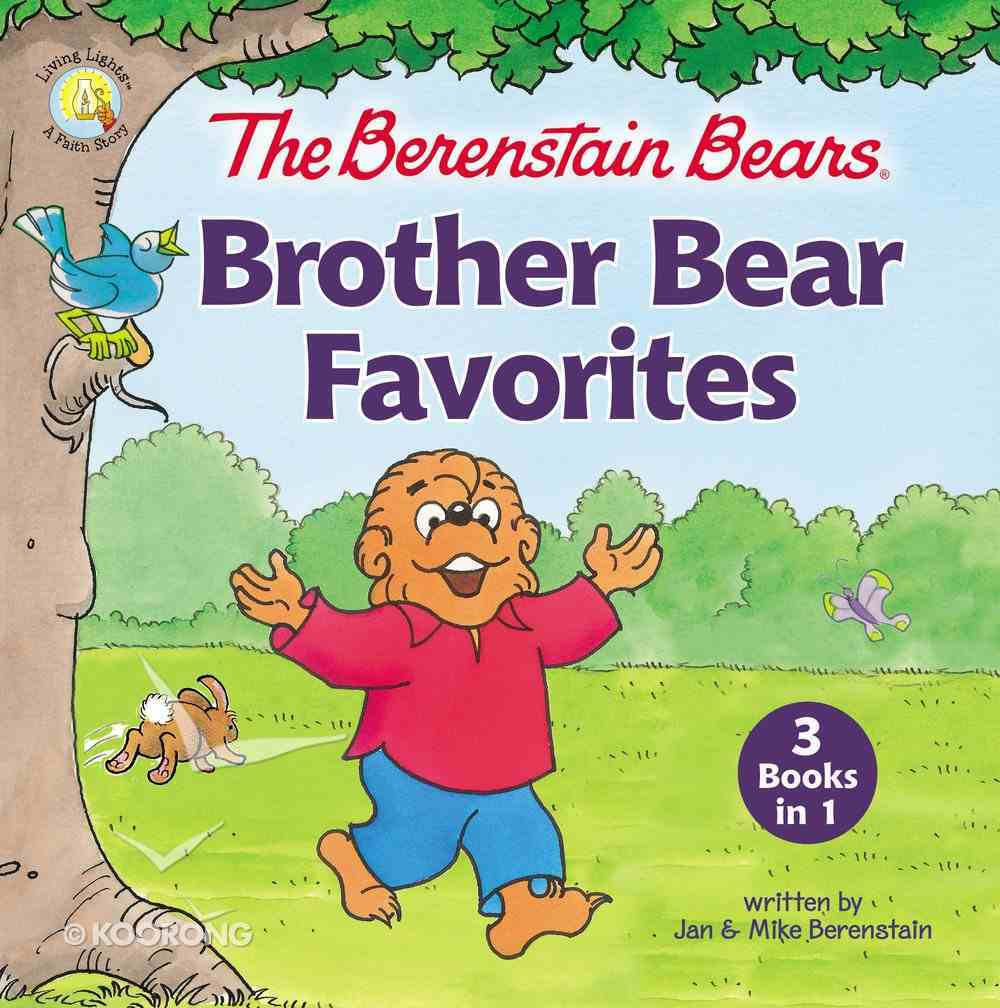 The Berenstain Bears Brother Bear Favorites (The Berenstain Bears Series) Hardback